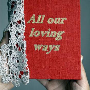 Teoksen nimi: All  our loving ways
