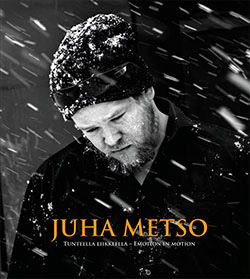 Teoksen nimi: Juha Metso  -tunteella liikkeellä 2016