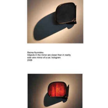 Teoksen nimi: Objects in the mirror are closer in reality, 2009