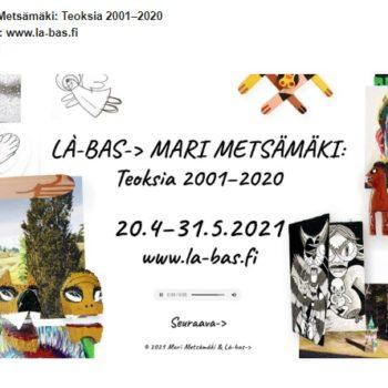 Teoksen nimi: Verkkonäyttely  www.la-bas.fi