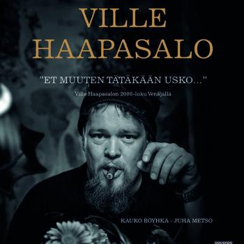 """Teoksen nimi: Ville Haapasalo """"Et muuten usko tätäkää"""" 2014  Juha Metso / Kauko Röyhkä"""