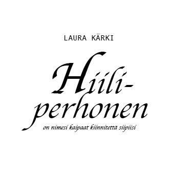 Teoksen nimi: Hiiliperhonen -runokirja vuodelta 2011