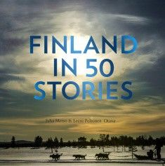 Finland in 50 Stories 2016 Juha Metso / Leeni Peltonen