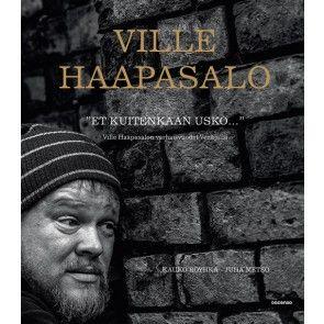 """Teoksen nimi: Ville Haapasalo """" Et kuitenkaa usko """" 2013 Juha Metso /  kauko Röyhkä"""